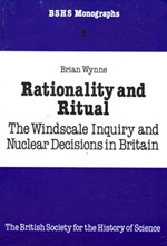 Rationality and Ritual: The Windscale Inquiry and Nuclear Decisions in Britain