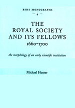 The Royal Society and Its Fellows, 1660-1700: The Morphology of an Early Scientific Institution 1994